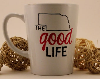 Nebraska/ The Good Life Mug