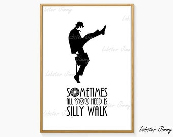 Ministry of Silly Walks, Monty Python Print, Digital Art, Iconic Scenes, John Cleese, Funny Print, Sometimes All You Need is Silly Walk