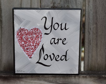 You are Loved - An Original Painting on 6x6 Canvas