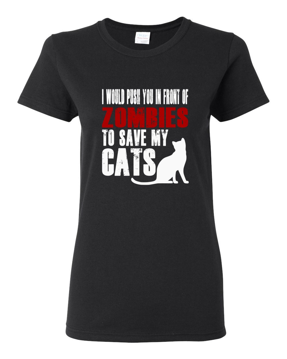 Cat Womens Shirt - I Would Push You In Front Of Zombies To Save My Cats Womens T-shirt
