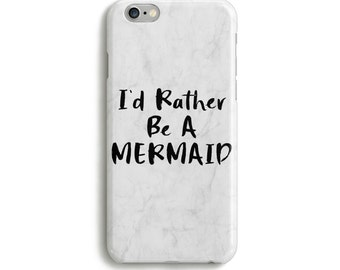 I'd Rather be a Mermaid iPhone and Samsung Phone Case