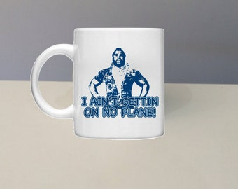 I Ain't Gettin On No Plane Coffee Mug By GlazedImage - Great Gift - Funny