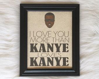 Funny Home Decor, Cotton Fabric Print, I love you more than Kanye loves Kanye, Funny, Linen Gift, Burlap, Housewarming Gift, Anniversa
