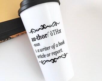 Gift for Writer - Author Mug - Writer Coffee Cup - Author Swag - Author Definition - Books - Gift for Author - Literary Gift - Travel Mug