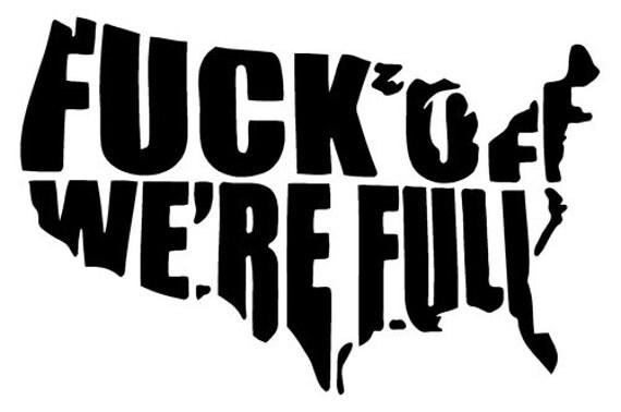 Fuck Off We Re Full 37
