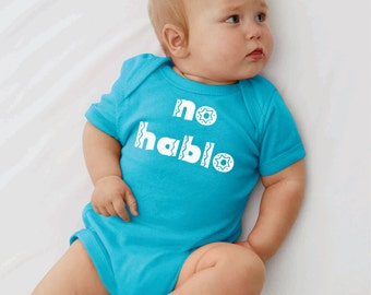 No Hablo. Baby onesie.Infant bodysuit.