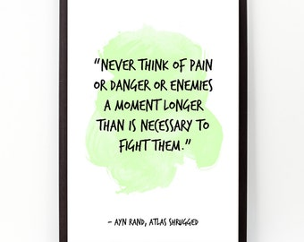 Never think of pain (...), Ayn Rand, Quote, Ayn Rand Watercolor Poster, Wall art, Motivational quote, Inspirational quote.