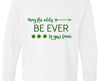 May the odds be ever in your favor St. Patricks Day Shirt