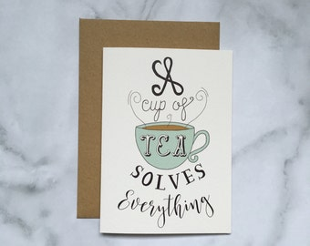 Cup of Tea Solves Everything card