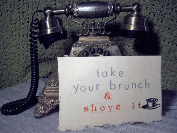 Take Your Brunch and Shove It blank card
