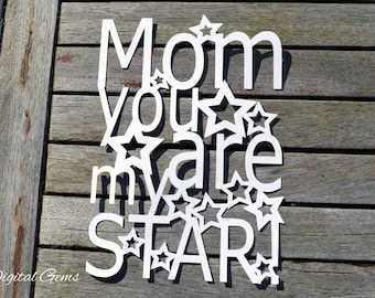 Mom You Are My Star, Mother paper cut svg / dxf / eps / files and pdf / png printable templates for hand cutting. Digital download.