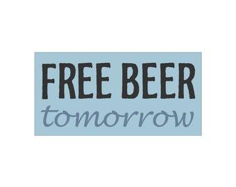 Bar Stencil FREE BEER tomorrow - 6 x 12 stencil - make a sign for bar or man cave!