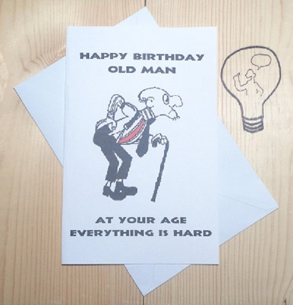 Funny Birthday Greeting Card Old Man Pain By