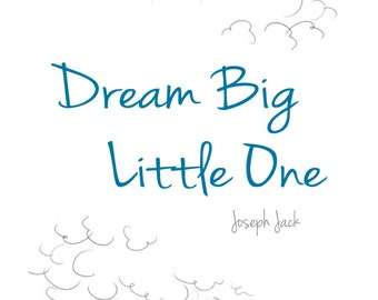 Personalised Dream Big Little One
