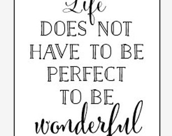 Print - Life does not have to be perfect to be wonderful