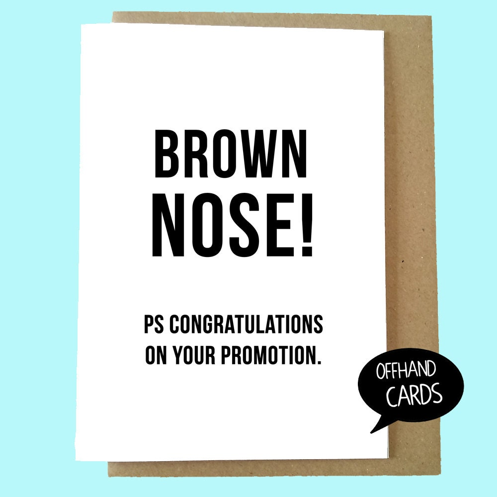 Working The Brown Noser Memorable Quotes: Brown Nose Funny Promotion Card Work Card New Job Rude