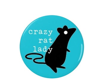 Crazy Rat Lady -  Badge or Fridge Magnet - Rat lovers - Rodents - Pets