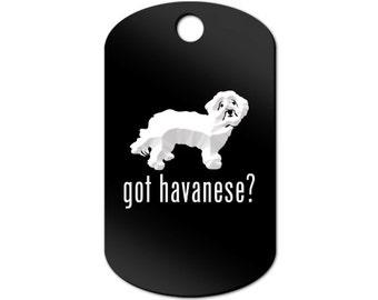 Got Havanese Engraved GI Tag Key Chain Dog Tag blanquito v2 - MDT-360
