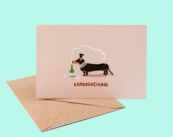 Kim Kardashian, Gift for her, Card for girlfriend, Sausage dog, Dachshund, Greeting Card, Kardashihund,Dog card, funny Birthday card