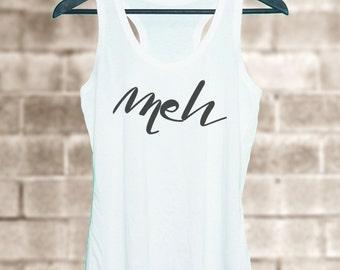 Grey tunic dress or White tank Meh quote **racerback tank top **women tank top size S M L XL