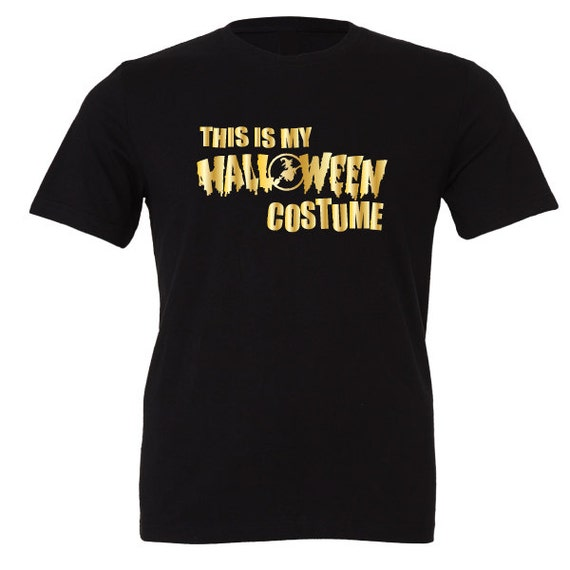 This is My Halloween Costume T-Shirt perfect for the Holiday season, Trick or Treat or just Family Fun Days and Nights