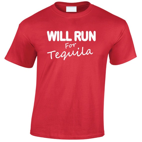 Will Run For Tequila. Drinking Spring Break Stag Hen Batchelor Party Fun Unisex Tee for Men & Women. Present or Gift