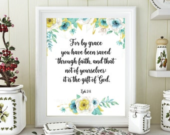 Ephesians 2:8 Bible Verse printable decor, white gold flowers, Scripture Print, wall art,  For by grace you have been saved