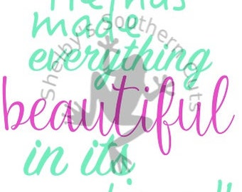 Everything Beautiful Ecclesiastes 3:11