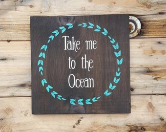 Take Me To The Ocean, Home Decor, Wooden Sign, Handpainted Wood Sign