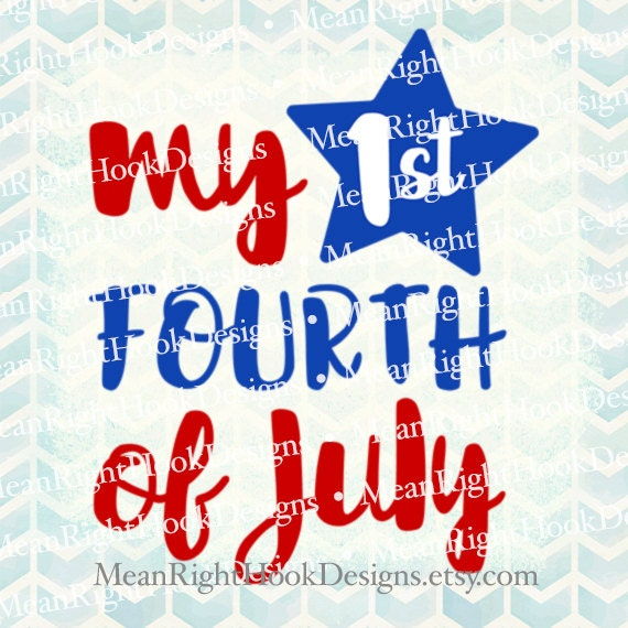 May The Fourth Be With You Svg: Items Similar To My First Fourth Svg, 4th Of July Svg