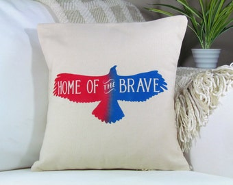 Home of the Brave | 4th Of July Decor | 4th Of July Pillow Patriotic Pillow | Summer Decor | Memorial Day | Independence Day INSERT INCLUDED