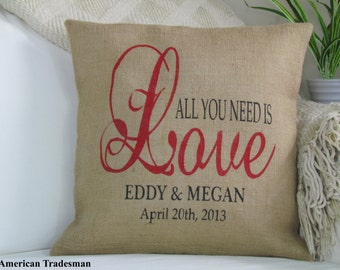 "Burlap Pillow-""Love Is All You Need"" Wedding, Engagement, Anniversary Gift, Personalized Gift, Valentines Gift, Love And Romance, Bed Pillow"