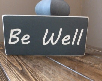 Handmade Distressed  Sign Be Well