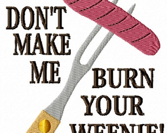 Don't Make Me -A Machine Embroidery Design for the Griller (2 sizes)
