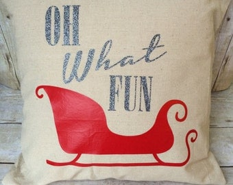 Christmas Pillow Cover- Oh What Fun Pillow- Christmas decoration- Christmas Pillow- Sleigh Pillow- Christmas