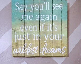 Wildest Dreams Wood Sign