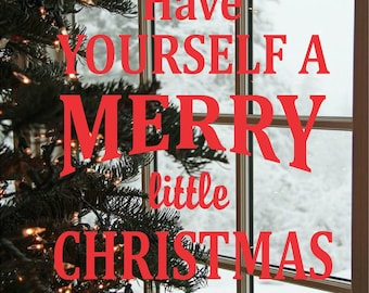 Have Yourself a Merry Little Christmas Decal (14 X 14)