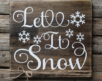 Let it Snow Sign Rustic Decor Christmas Sign Holiday Sign Christmas Decor