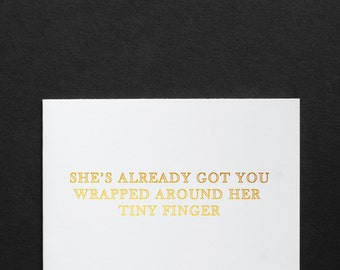 New Baby Girl Card // She's Already Got You Wrapped Around her Finger  // Gold Foil A2 Card, White with Light Pink Envelope // Honest Card