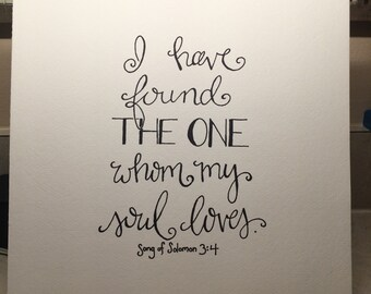 Song of Solomon 3:4 on 12x12 acid free paper