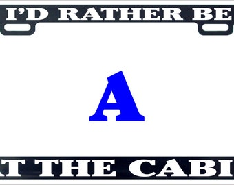 I'd rather be at the cabin camping hiking funny humor license plate frame holder tag