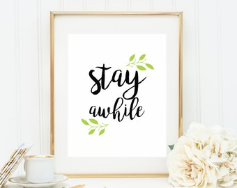 Stay Awhile Print   Welcome Wall Art   Instant Download Print   Entryway Print   Stay Awhile Home Decor   PrintablySaid