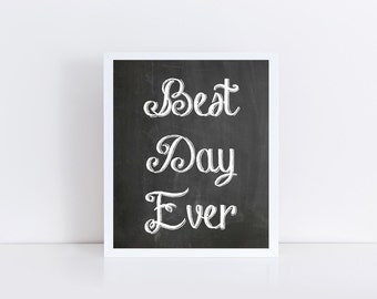 Best Day Ever Sign, Wedding Chalkboard Sign, Wedding instant download, Best Day Ever Wedding Sign