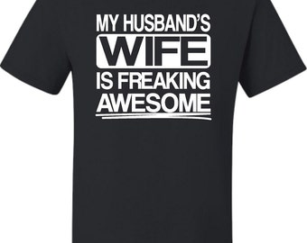 Adult My Husband's Wife Is Freaking Awesome Funny  T-Shirt