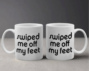 Swiped Me Off My Feet Online Dating Swipe Right Funny Mug M1112