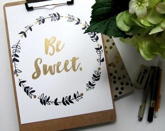 Be Sweet - 8x10 print
