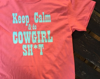 Keep Calm & do Cowboy Sh*t Tank