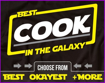 Best Cook In The Galaxy Shirt Cook Shirt Gift For Cook