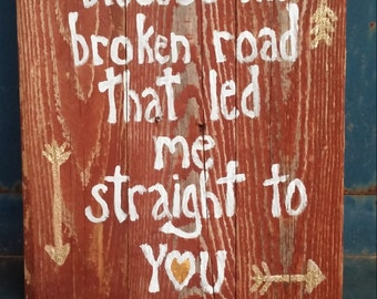 God Blessed the Broken Road That Led Me Straight to You Wood Sign; Christian Pallet Sign