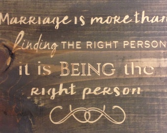 Marriage is more than finding the right person (CNC carved)